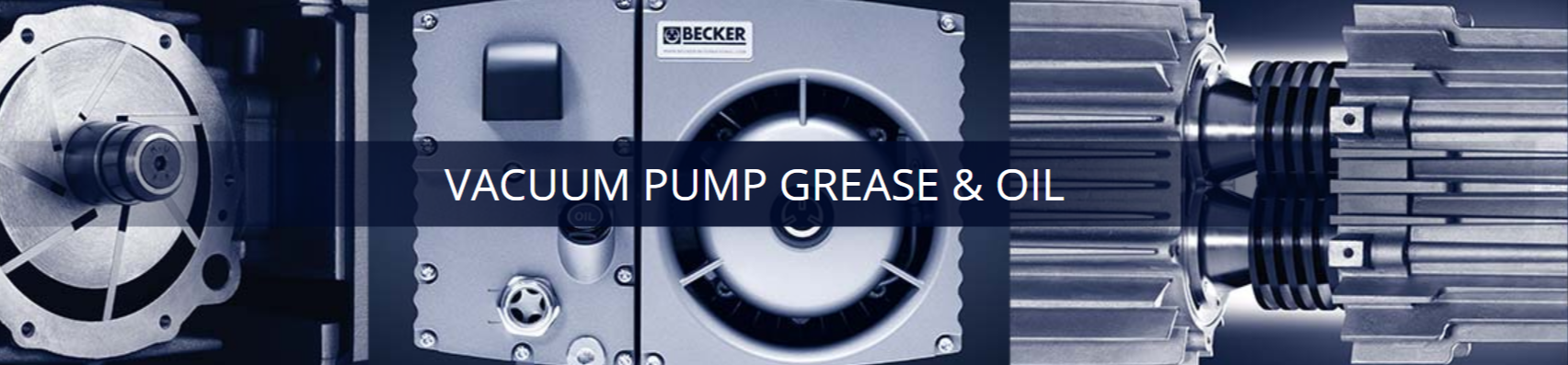 Vacuum pump oil and grease.