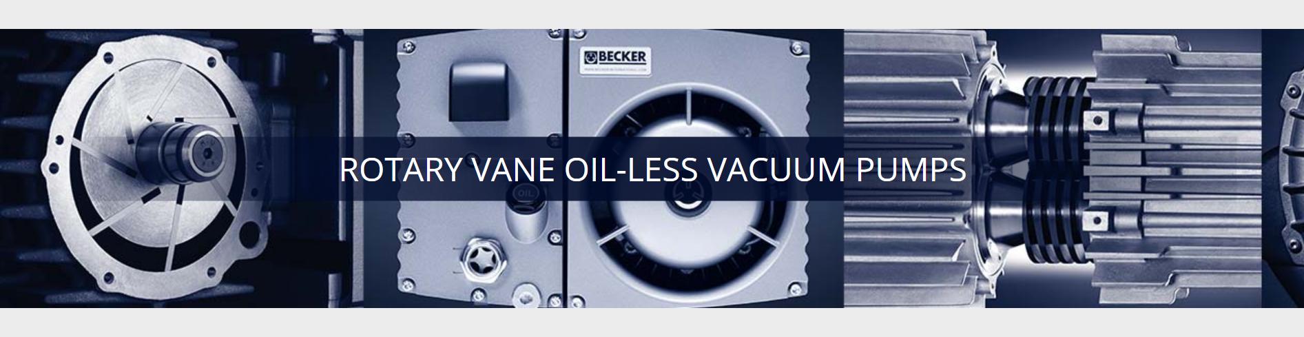 Oil-less rotary vane vacuum pumps.