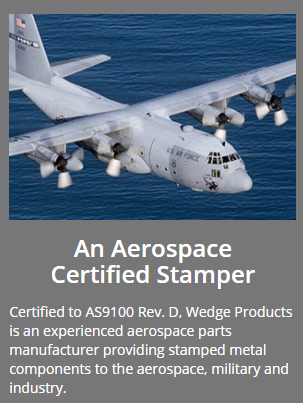 Metal Stamping Company - Wedge Products - Precision Metal Stamping for Aerospace & Industry - A Certified Aerospace Stamper | AS9100-C Certified Metal Stamper